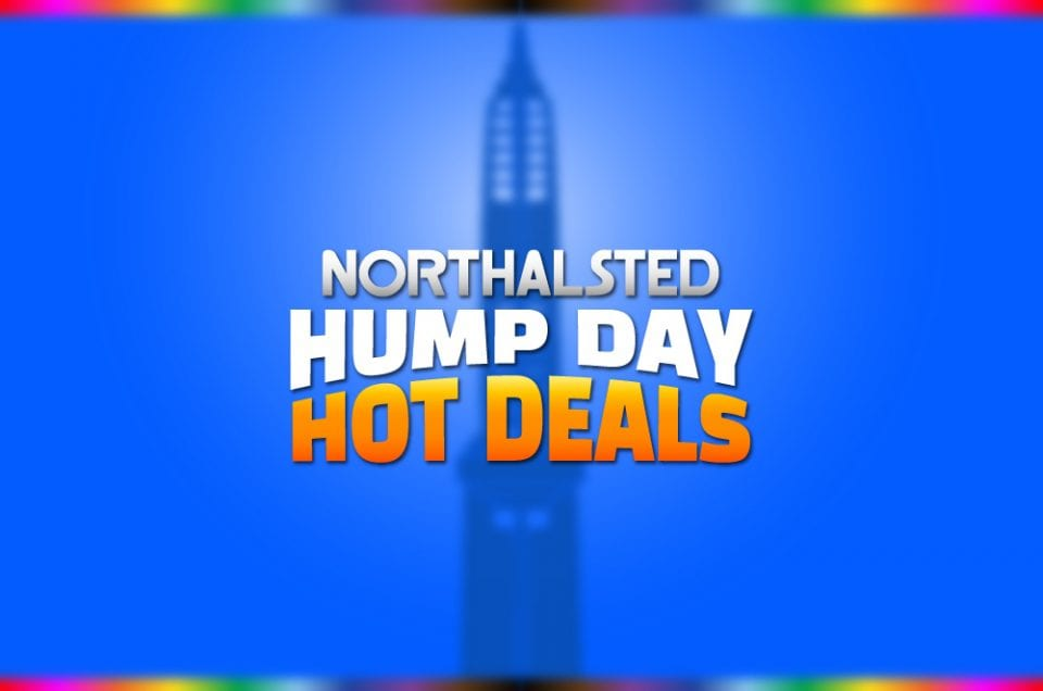 northalsted hump day hot deals chicago lakeview local business